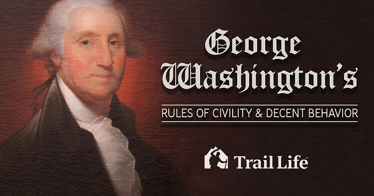 Qualities of a Leader: George Washington's Rules of Civility