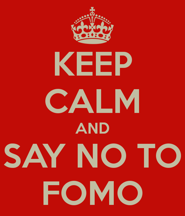 Keep Calm and Don't FOMO