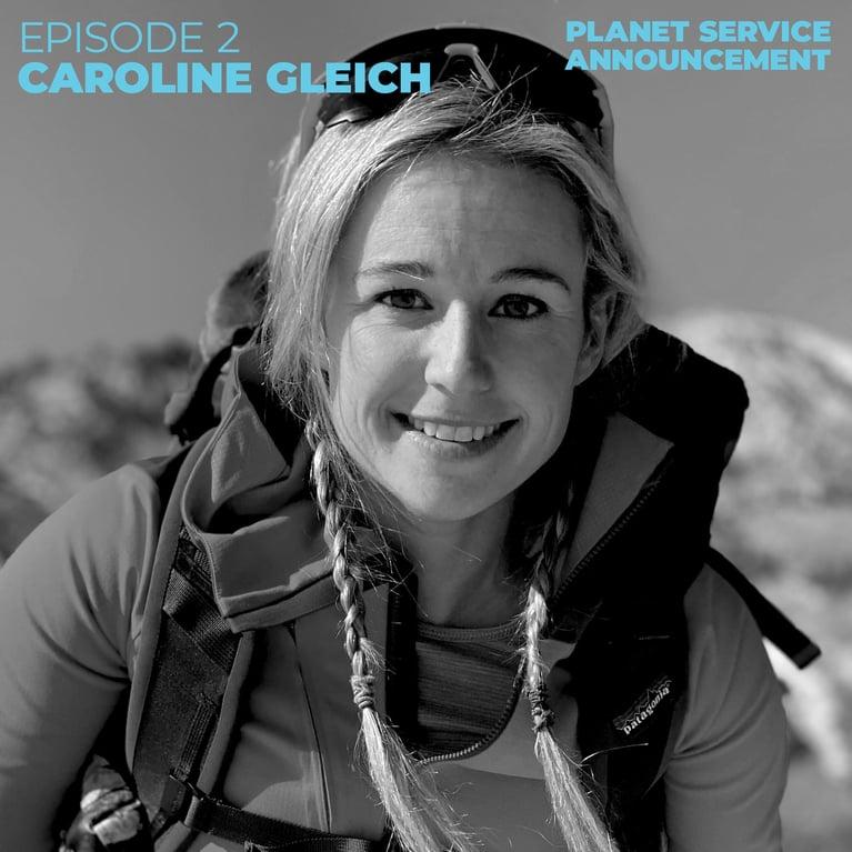 Planet Service Announcement S2 E02: Caroline Gleich