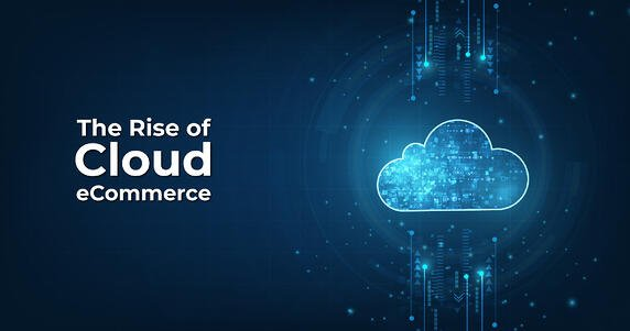 The Rise of Cloud eCommerce