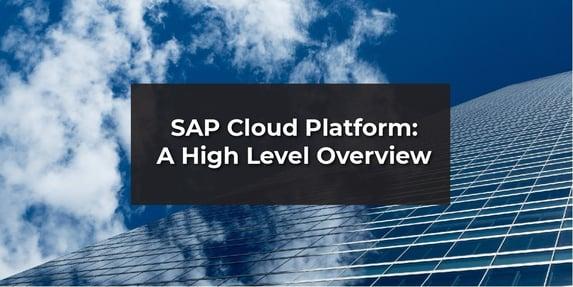 SAP Cloud Platform: A High-Level Overview