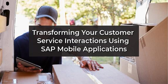 Transforming Your Customer Service Interactions Using SAP Enterprise Mobile Applications