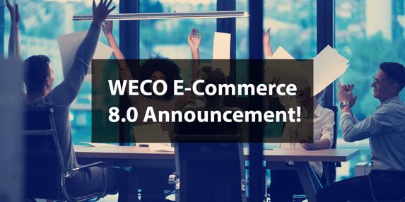 WECO E-Commerce 8.0 Release Announcement!