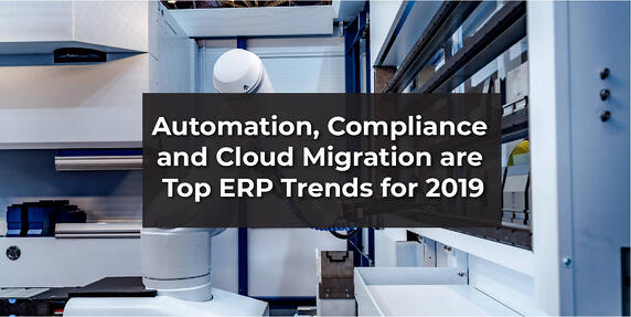 Automation, Compliance and Cloud Migration are top ERP Trends for 2019