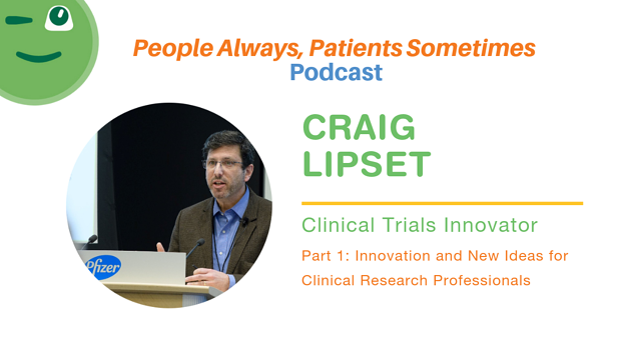 Craig Lipset Clinical Trials Innovator, Part 1