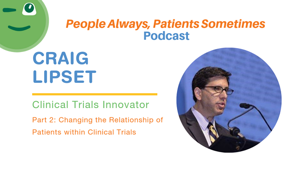 Craig Lipset Clinical Trials Innovator, Part 2
