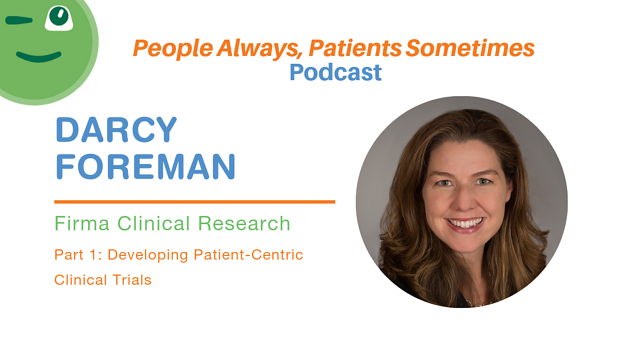 Darcy Forman - Patient Centricity in Clinical Trials