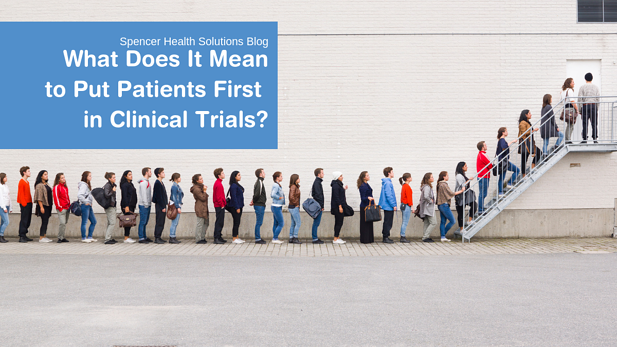 What Does It Mean to Put Patients First in Clinical Trials?