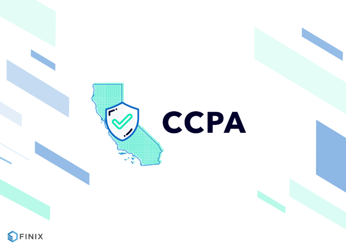 "Finix California Consumer Privacy Act Featured Image that says ""CCPA"""