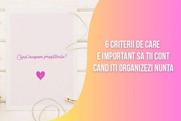 Criteriile De Care Trebuie Sa Tii Cont Cand Iti Organizezi Nunta