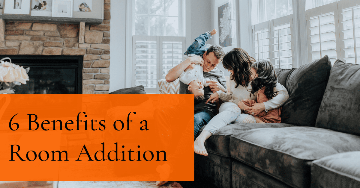 6 Benefits of a Room Addition