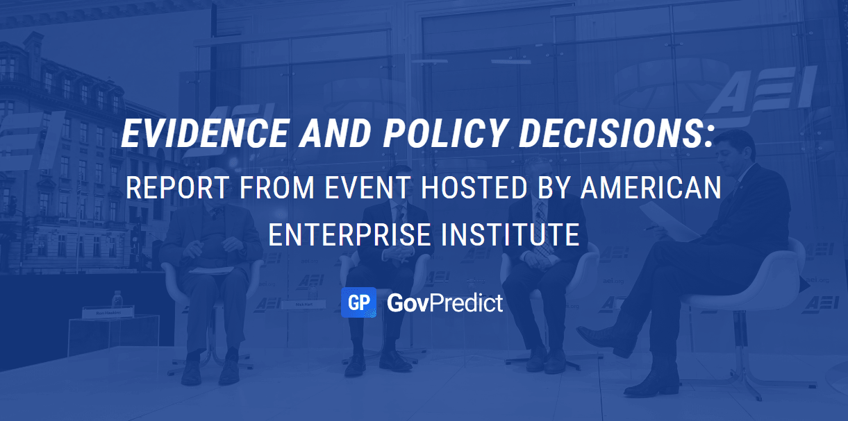 Evidence and Policy Decisions: Report from American Enterprise Institute Event