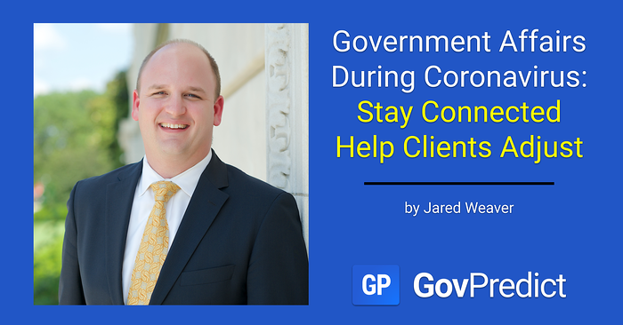 Government Affairs During Coronavirus: Stay Connected | Help Clients Adjust