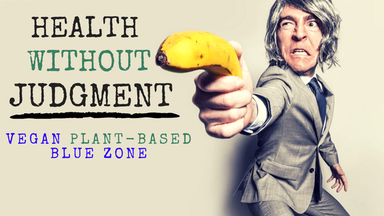 Plant-based diet judgment-free blue-zone