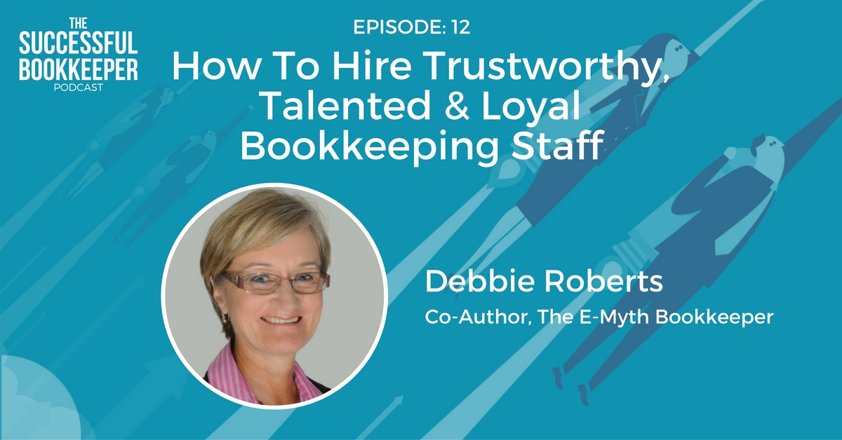 Debbie Robert, Pure Bookkeeping Co-Founder & The E-Myth Bookkeeper Co-Author