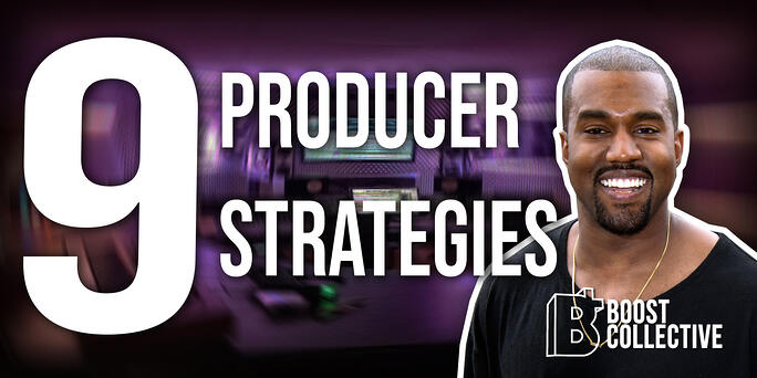 These 9 Producer Strategies Will