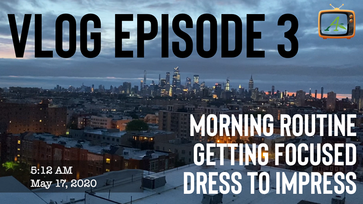 Sean's Blog: May 17, 2020: Morning Routines, Focus and Dress to Impress