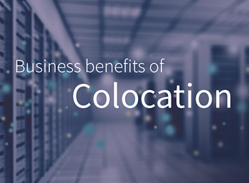 The 4 major business benefits of colocation in 2018