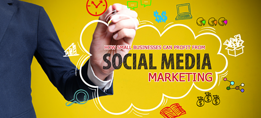 How Small Businesses Can Profit from Social Media Marketing