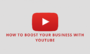 Rank Higher and Get Visited by Putting Your Business on YouTube