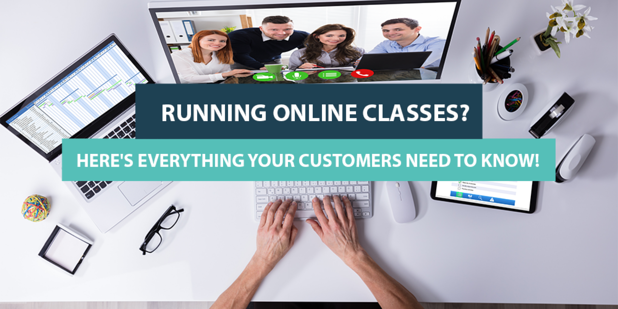 Running Online Classes? Here's Everything Your Customers Need to Know!