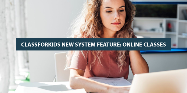 ClassForKids New System Feature: Online Classes