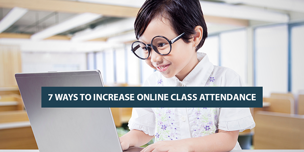 7 Ways to Increase Online Class Attendance