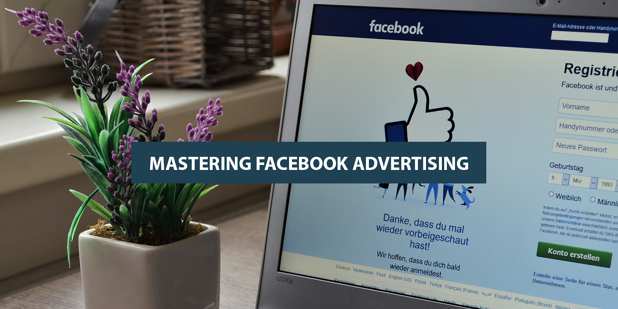 Your Guide to Mastering Facebook Advertising