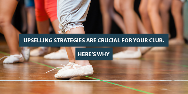 Upselling Strategies Are Crucial for Your Club. Here's Why