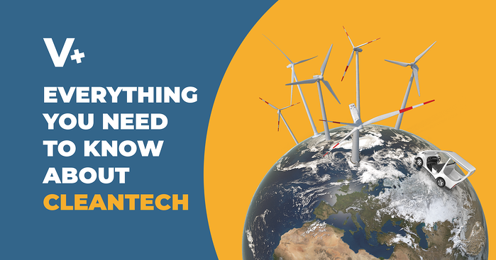 Everything You Need to Know About Cleantech