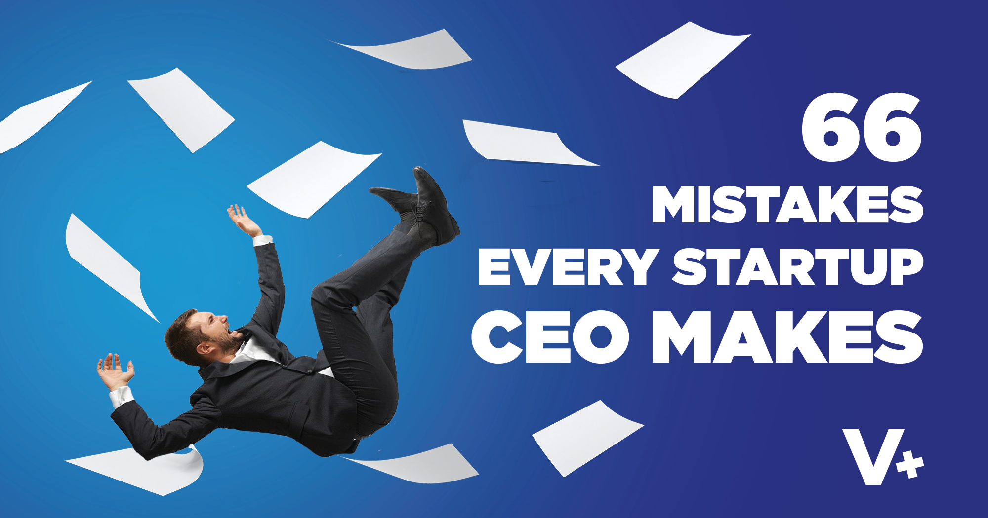 66 Mistakes Every Startup CEO Makes