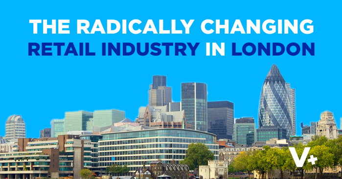 The Radically Changing Retail Industry in London