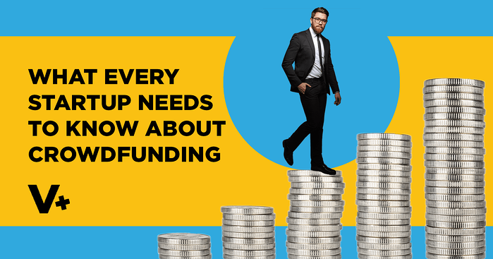 What Every Startup Needs to Know About Crowdfunding