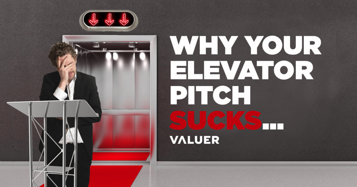 Why Your Elevator Pitch Sucks...