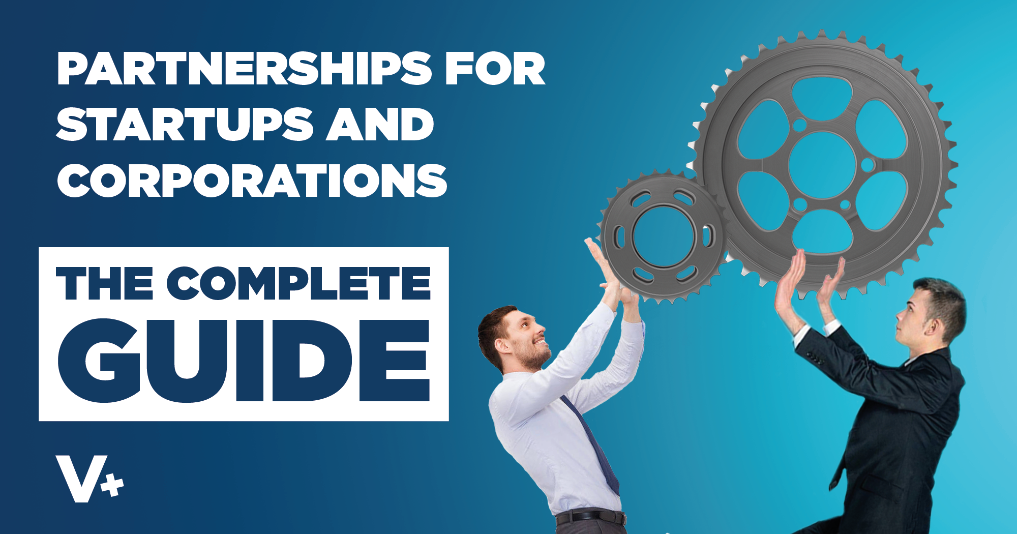 The Complete Guide to Partnerships for Startups & Corporations