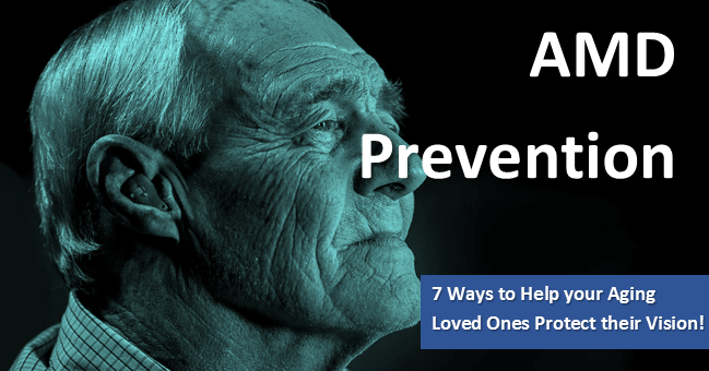 7 Ways You Can Help Your Loved Ones Prevent Age-Related Macular Degeneration & Protect their Vision!