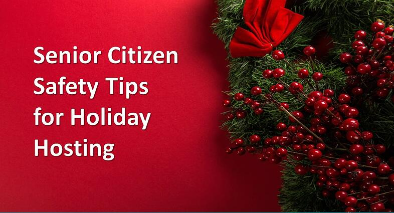 Senior Citizen Safety Tips for Holiday Hosting