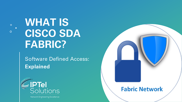 What is Cisco SDA Fabric?