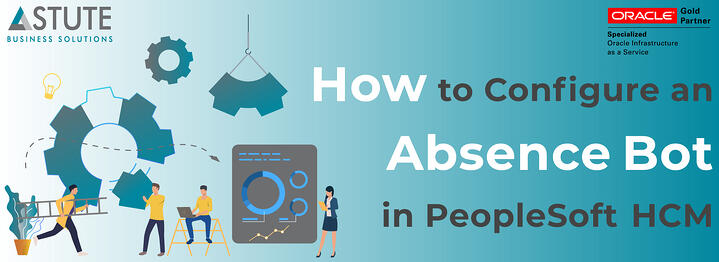 Implementing Absence Bot in PeopleSoft HCM