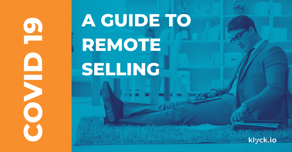 COVID 19 – A Guide to Remote Selling