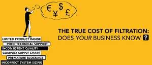 THE TRUE COST OF FILTRATION: DOES YOUR BUSINESS KNOW?