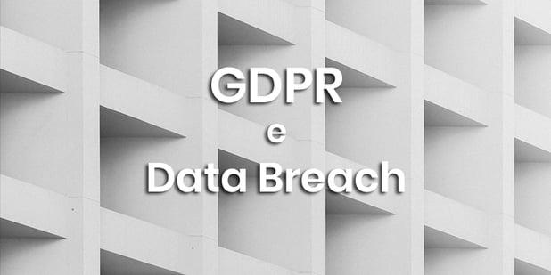 GDPR e Data Breach: come evolveranno minacce e sanzioni?
