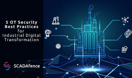 5 OT Security Best Practices for Industrial Digital Transformation