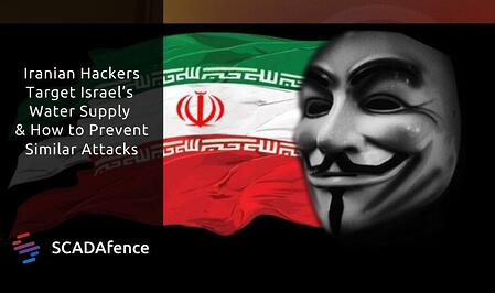 Iranian Hackers Target Israel's Water Supply & How to Prevent Similar Attacks