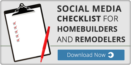 Social Media Checklist for Homebuilders and Remodelers