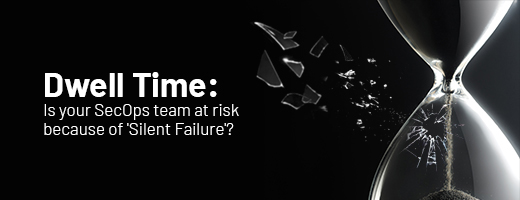 Is your SecOps team at risk because of 'Silent Failure'?