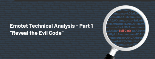 Emotet Technical Analysis - Part 1 Reveal the Evil Code