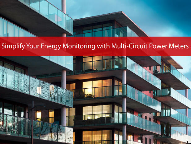 Simplify Energy Monitoring with Multi-Circuit Power Meters