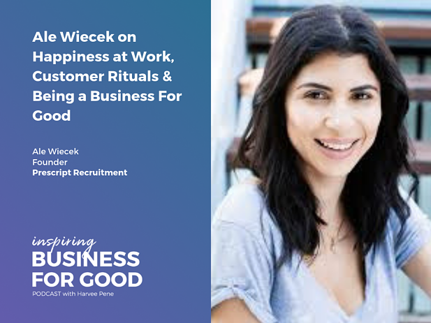 Ale Wiecek on Happiness at Work, Customer Rituals & Being a Business For Good