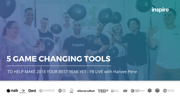 5 x GAME CHANGING TOOLS TO HELP MAKE 2018 YOUR BEST YEAR YET